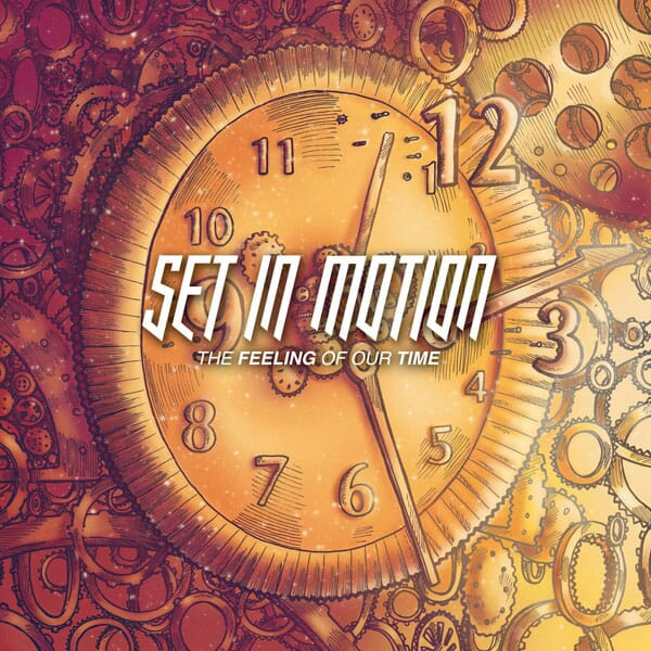Album Art of Set in Motion's 'Feeling of our time' EP. Features a clock disassembling with floating gears and time numerals.