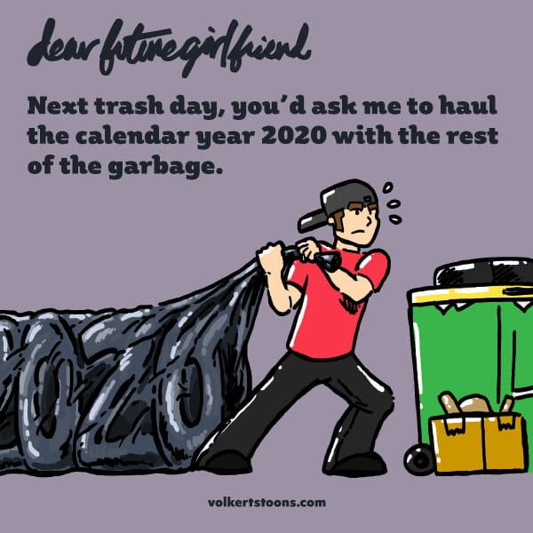 A young man hauls a bag of garbage to the curb in the shape of 2020