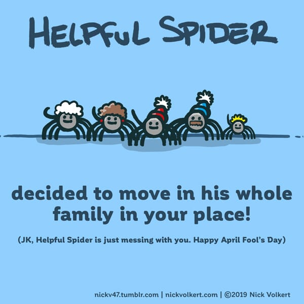 Helpful Spider is with his family playing a prank.