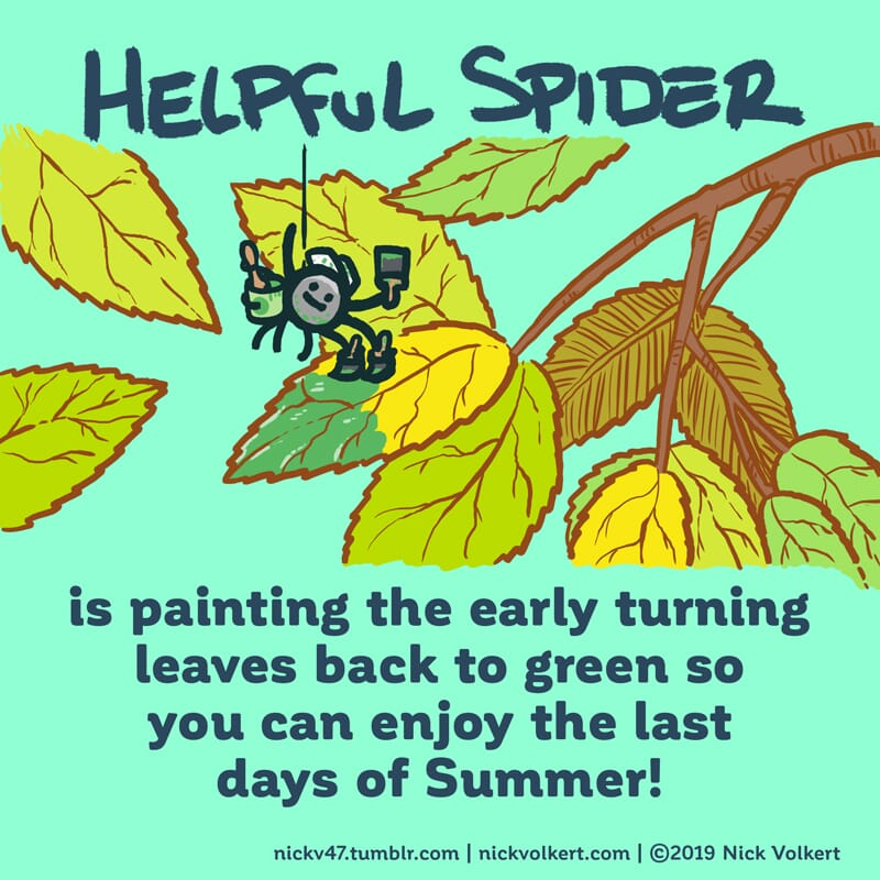 Helpful Spider is painting turning leaves green.