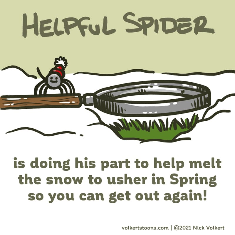Helpful Spider is using a magnifying glass to help the snow melt.