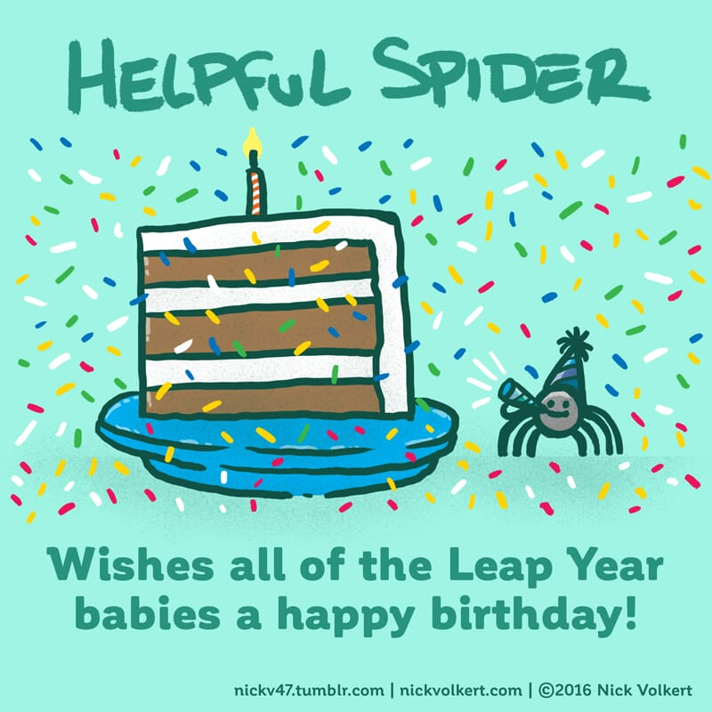 Helpful Spider is celebrating a Leap Year birthday beside a slice of cake.