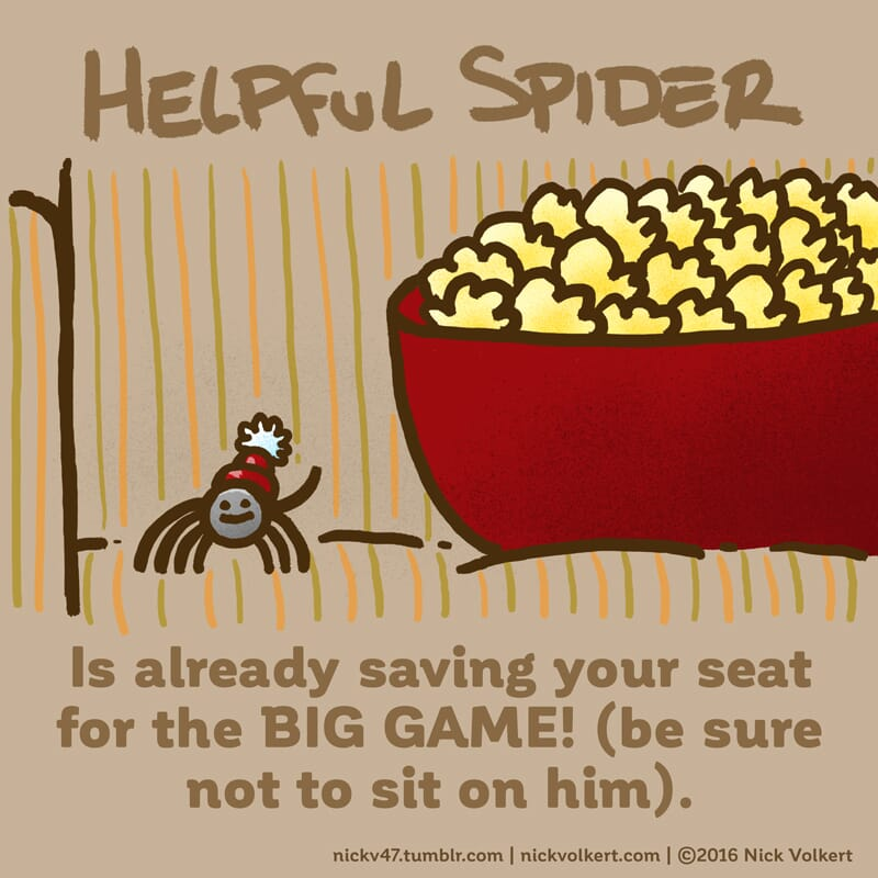 Helpful Spider is holding a seat and also guarding a bowl of popcorn.