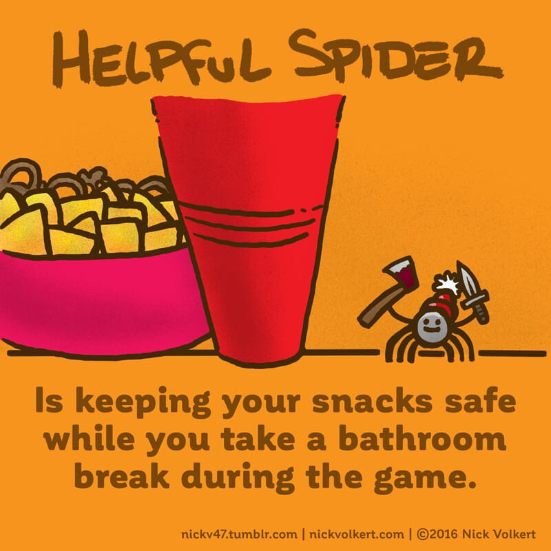 Helpful Spider is scaring people off from messing with your snacks with a knife and axe.
