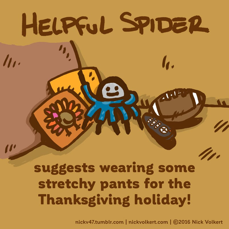 Helpful Spider is relaxing on the couch after Thanksgiving dinner.