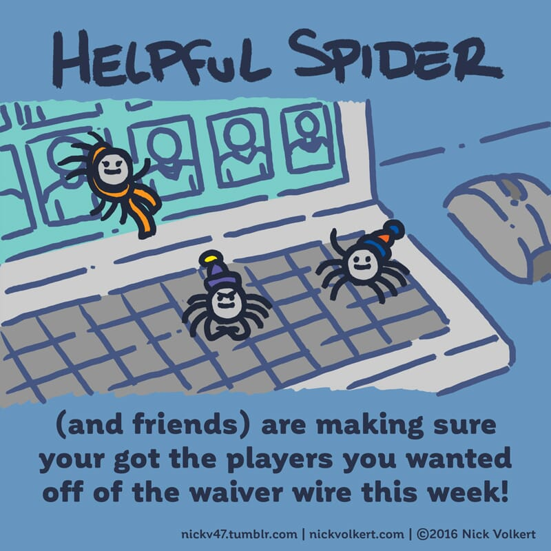 Helpful Spider is with other helpful spiders on a laptop making fantasy pickups!