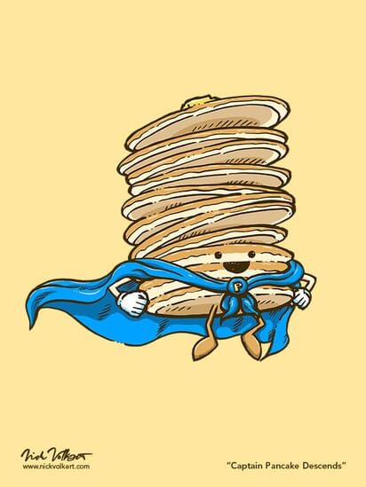 Captain Pancakes descends down from the air to join you for breakfast.