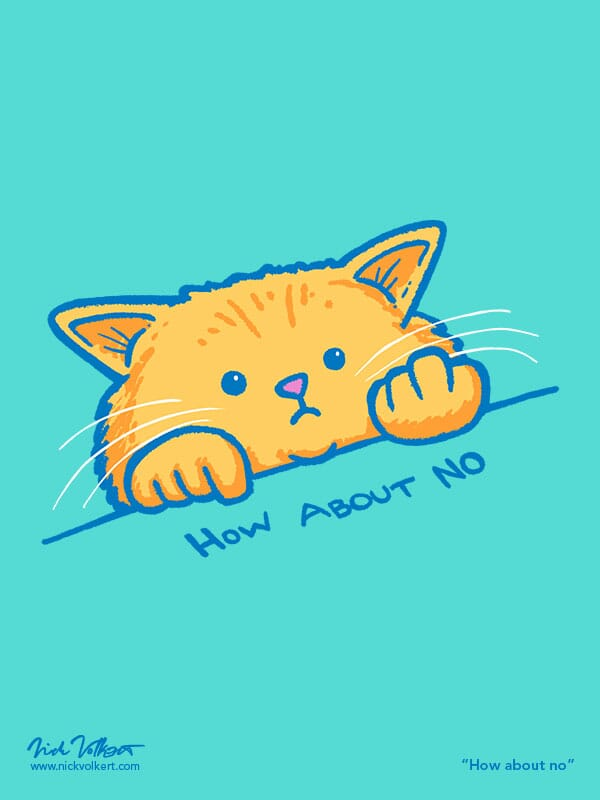 """A cartoon cat pointing at text that reads """"how about no"""" while giving a subtle bird."""