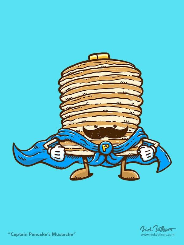 Captain Pancake has a sweet mustache.