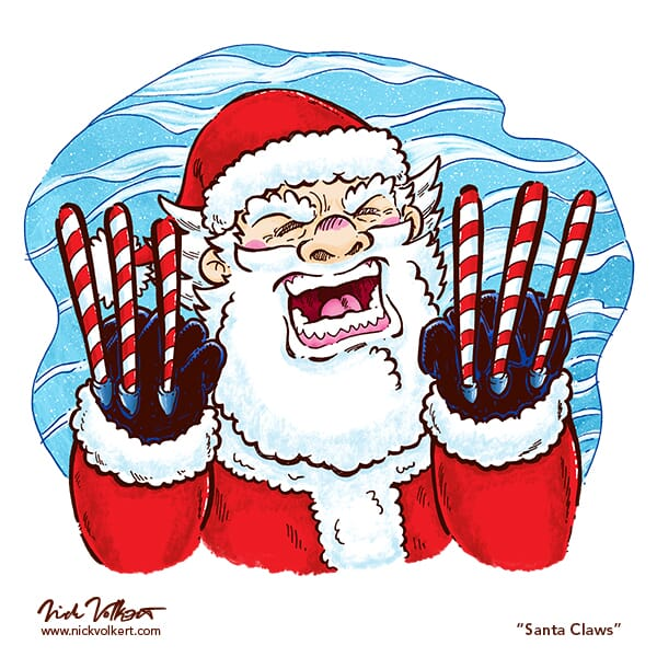 Santa Claus shows the agony of his six peppermint claws.