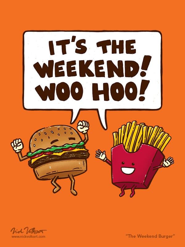 A burger and fries are excited for the weekend!